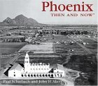 Phoenix Then and Now (Then & Now)