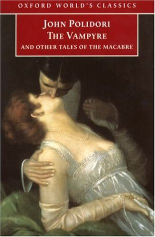 The Vampyre: And Other Tales of the Macabre (Oxford World's Classics)