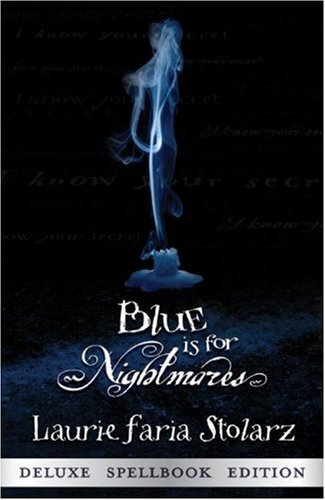 Blue Is For Nightmares (Blue Is For Nightmares, Book 1)