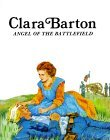 Clara Barton : Angel of the Battlefield (Easy Biographies)