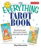 The Everything Tarot Book: Reveal Your Past, Inform Your Present, And Predict Your Future (Everything: Philosophy and Spirituality)