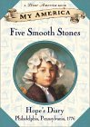 Five Smooth Stones : Hope's Diary, Philadelphia, Pennsylvania, 1776, (My America)