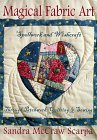 Magical Fabric Art: Spellwork &amp; Wishcraft through Patchwork Quilting and Sewing