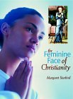 The Feminine Face of Christianity