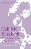 Call Me Elizabeth: Wife, Mother, Escort