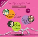 Classic Stories for a Girl's Heart: Anne of Green Gables, Little Women, The Secret Garden (Radio Theatre)
