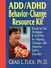 ADD/ADHD Behavior-Change Resource Kit: Ready-To-Use Strategies & Activities for Helping Children with Attention Deficit Disorder