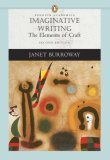 Imaginative Writing: The Elements of Craft (2nd Edition)