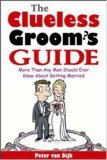 The Clueless Groom's Guide : More Than Any Man Should Ever Know About Getting Married