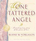 One Tattered Angel: A Touching True Story of the Power of Love
