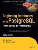 Beginning Databases with PostgreSQL: From Novice to Professional, Second Edition (Beginning from Novice to Professional)
