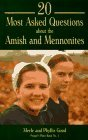 20 Most Asked Questions About the Amish & Mennonites (People's Place Book, No 1)