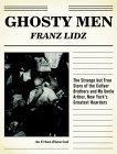 Ghosty Men: The Strange but True Story of the Collyer Brothers and My Uncle Arthur, New York's Greatest Hoarders (An Urban Historical)