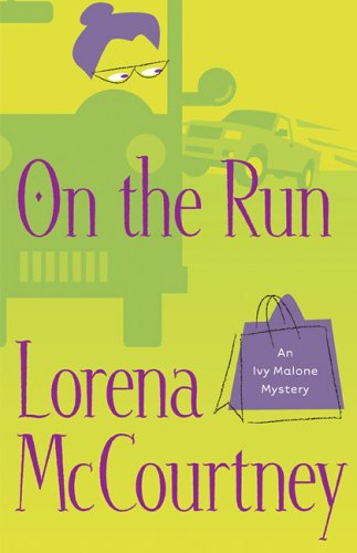 On the Run (Ivy Malone Mysteries, #3)