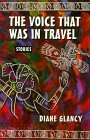 The Voice That Was in Travel: Stories (American Indian Literature and Critical Studies Series)