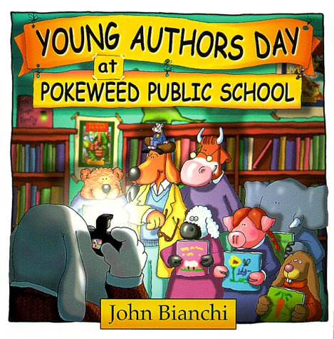 Young Authors Day At Pokeweed P S (Pokeweed Public School Series)