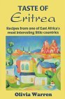 Taste of Eritrea: Recipes from One of East Africa's most interesting little countries