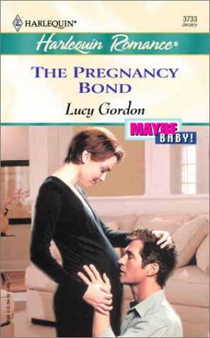 The Pregnancy Bond  (Maybe Baby) (Harlequin Romance, No. 3733)