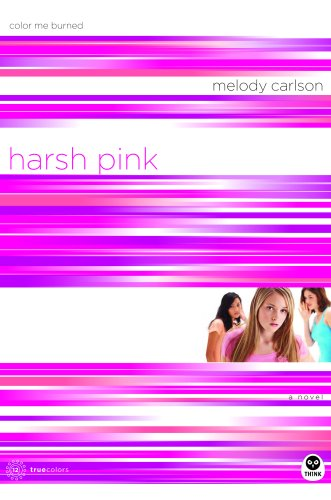 Harsh Pink: Color Me Burned (TrueColors Series, #12)