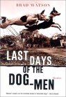 Last Days of the Dog-Men: Stories