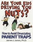 Are Your Kids Driving You Nuts? How to Avoid Devastating Parent Traps
