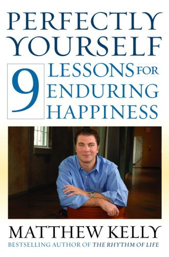 Perfectly Yourself: 9 Lessons for Enduring Happiness
