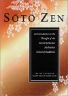 Soto Zen: An Introduction to the Thought of the Serene Refection Meditation School of Buddhism