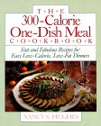 The 300-Calorie One-Dish Meal Cookbook: Fast and Fabulous Recipes for Easy Low-Calorie, Low-Fat Dinners