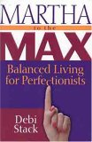 Martha to the Max!: Balanced Living for Perfectionists