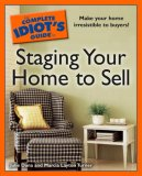 The Complete Idiot's Guide to Staging your Home to Sell (Complete Idiot's Guide to)