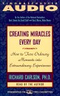 Creating Miracles Every Day: How to Turn Ordinary Moments Into Extraordinary Experiences