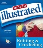 Maran Illustrated Knitting and Crocheting (Maran Illustrated)