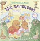 The Berenstain Bears and the Real Easter Eggs (First Time Books