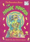 The Berenstain Bears in Maniac Mansion (Berenstain Bears Big Chaper Books)