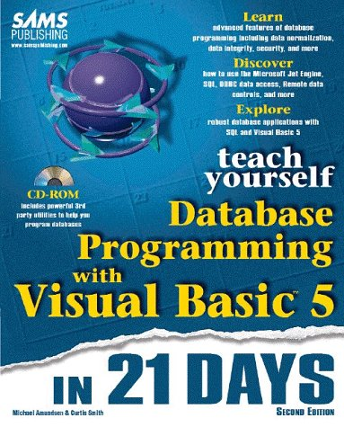 Teach Yourself Database Programming With Visual Basic 5 in 21 Days (Teach Yourself in 21 Days) Michael Amundsen and Curtis Smith