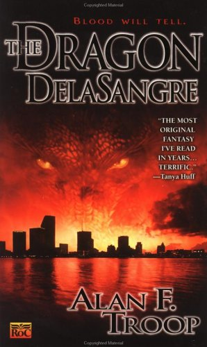 The Dragon Delasangre (Dragon Delasangre, #1)