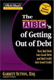 Rich Dad's Advisors®: The ABC's of Getting Out of Debt: Turn Bad Debt into Good Debt and Bad Credit into Good Credit