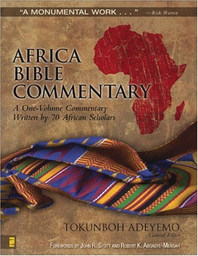 Africa Bible Commentary: A One-Volume Commentary Written by 70 African Scholars