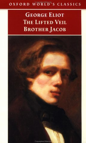 The Lifted Veil / Brother Jacob by George Eliot - Reviews ...