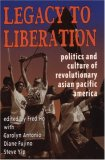 Legacy to Liberation: Politics & Culture of Revolutionary Asian/Pacific America