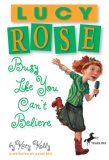 Lucy Rose: Busy Like You Can't Believe (Yearling Books (Paperback))