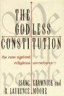 The Godless Constitution: The Case Against Religious Correctness