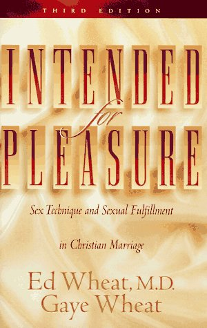 Intended for Pleasure: Sex Technique and Sexual Fulfillment in Christian