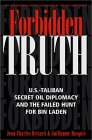 Forbidden Truth: US-Taliban Secret Oil Diplomacy, Saudi Arabia & the Failed Search for bin Laden
