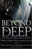 Beyond the Deep: Deadly Descent into the World's Most Treacherous Cave