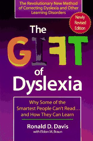 The Gift of Dyslexia: Why Some of the Smartest People Can't Read...and How They Can Learn