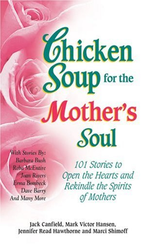 chicken soup for the soul quotes. Chicken Soup for the Mother#39;s