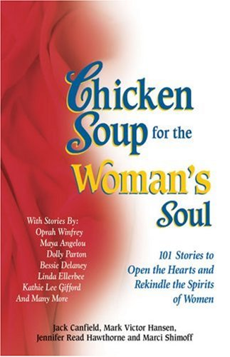 chicken soup for the soul quotes. Chicken Soup for the Woman#39;s