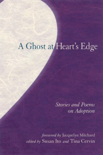 A Ghost at Heart's Edge: Stories and Poems of Adoption