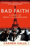 Bad Faith: A Story of Family and Fatherland. Carmen Callil